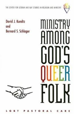 Ministry Among God's Queer Folk: LGBT Pastoral Care 9780829817065