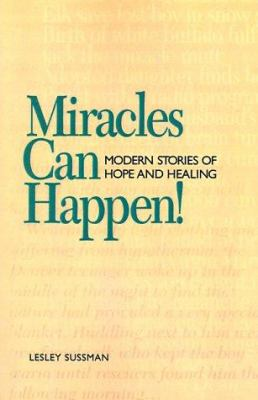 Miracles Can Happen!: Modern Stories of Hope and Healing 9780824103828