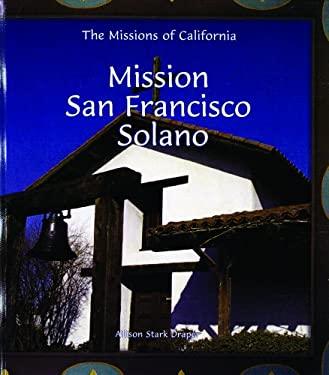 Mission San Francisco Solano 9780823958849