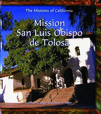 Mission San Luis Obispo de Tolosa 9780823958986