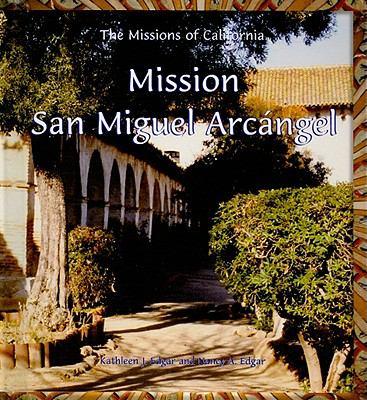 Mission San Migel Arcangel 9780823958962