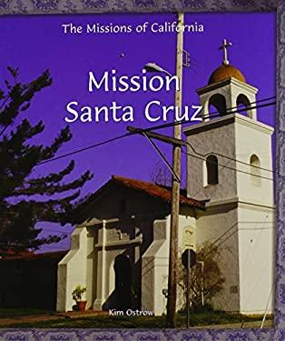 Mission Santa Cruz 9780823958788