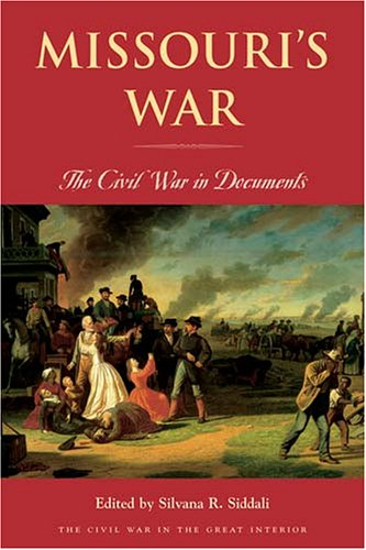 Missouri's War: The Civil War in Documents 9780821417324
