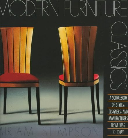 Modern Furniture Classics: A Sourcebook of Styles, Designers, and Manufacturers from 1855 to Today 9780823029693