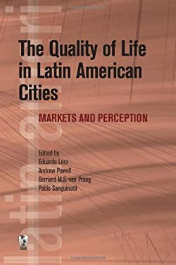 The Quality of Life in Latin American Cities: Markets and Perception 9780821378373