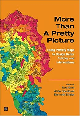 More Than a Pretty Picture: Using Poverty Maps to Design Better Policies and Interventions 9780821369319