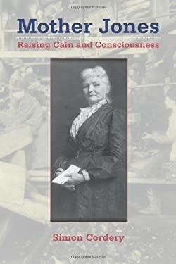 Mother Jones: Raising Cain and Consciousness 9780826348104