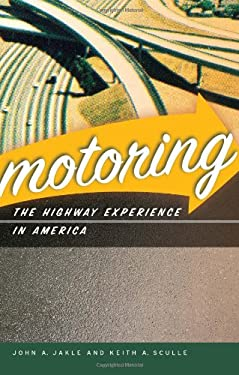 Motoring: The Highway Experience in America 9780820330280