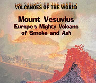Mount Vesuvius: Europe's Mighty Volcano of Smoke and Ash 9780823956586