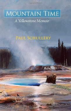 Mountain Time: A Yellowstone Memoir 9780826343451