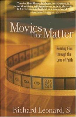 Movies That Matter: Reading Film Through the Lens of Faith 9780829422016
