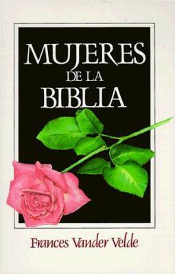 Mujeres de La Biblia = Women of the Bible