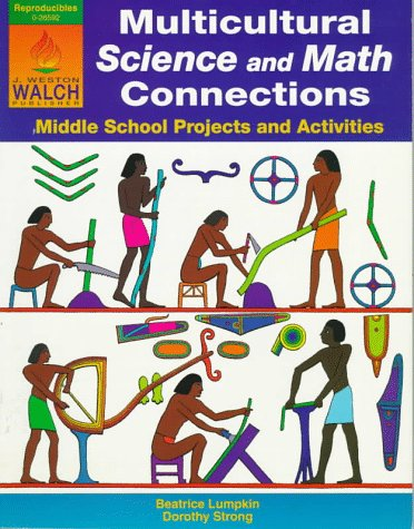 Multicultural Science and Math Connections: Middle School Projects and Activities 9780825126598