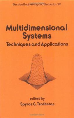 Multidimensional Systems: Techniques and Applications 9780824773014