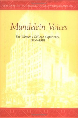 Mundelein Voices: The Women's College Experience (1930-1991) 9780829416923