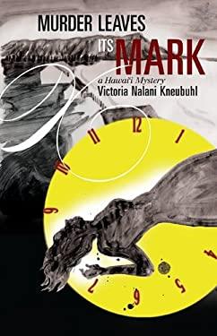Murder Leaves Its Mark: A Hawai'i Mystery 9780824835453