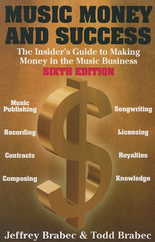 Music, Money and Success - The Insider's Guide to Making Money in the Music Business 9780825673467
