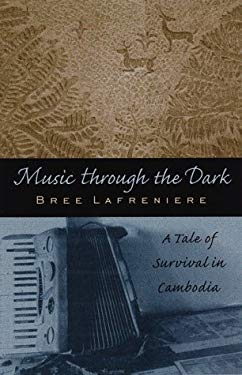Music Through the Dark: A Tale of Survival in Cambodia 9780824822279