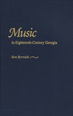 Music in Eighteenth-Century Georgia 9780820318530