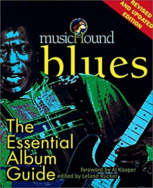 MusicHound Blues: The Essential Album Guide 9780825672675