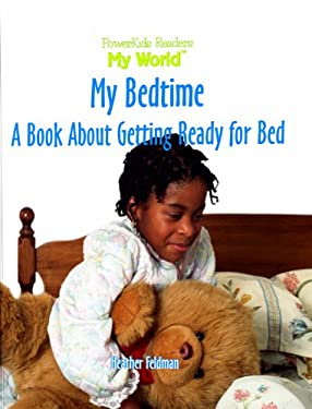 My Bedtime: A Book about Getting Ready for Bed 9780823955220