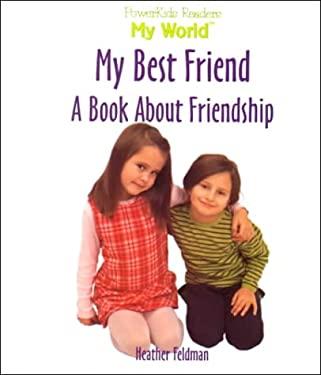 My Best Friend: A Book about Friendship 9780823955268