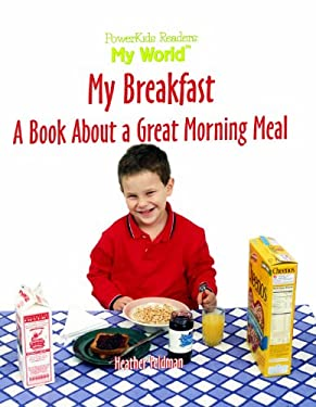 My Breakfast: A Book about a Great Morning Meal 9780823955275
