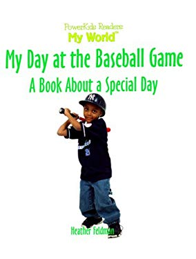 My Day at the Baseball Game: A Book about a Special Day 9780823955251
