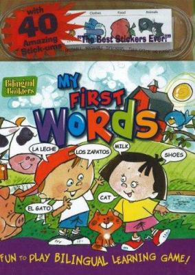 My First Words: Fun to Play Billingual Learning Game! [With 40 Reusable, Washable Stickers]