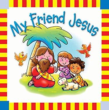 My Friend Jesus 9780825473074
