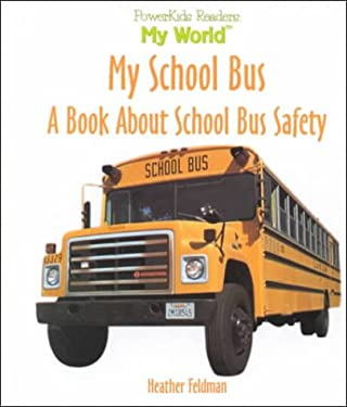 My School Bus: A Book about School Bus Safety 9780823955237
