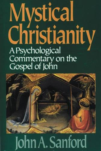 Mystical Christianity: A Psychological Commentary on the Gospel of John 9780824514129