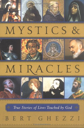 Mystics & Miracles: True Stories of Lives Touched by God 9780829420418