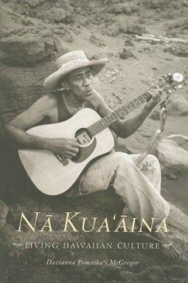 Na Kua Aina: Living Hawaiian Culture 9780824832124