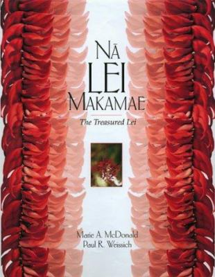 Na Lei Makamae: The Treasured Lei 9780824826499