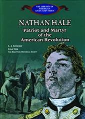 Nathan Hale: Patriot and Martyr of the American Revolution