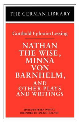 Nathan the Wise, Minna Von Barnhelm, and Other Plays and Writings: Gotthold Ephraim Lessing 9780826407078