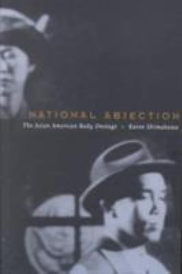 National Abjection: The Asian American Body on Stage 9780822328230