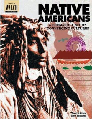 Native Americans: A Thematic Unit on Converging Cultures 9780825133329