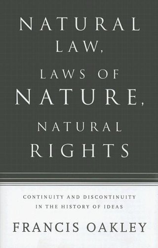 Natural Law, Laws of Nature, Natural Rights: Continuity and Discontinuity in the History of Ideas 9780826417657