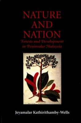 Nature and Nation: Forests and Development in Peninsular Malaysia 9780824828639