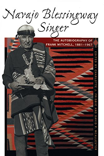 Navajo Blessingway Singer: The Autobiography of Frank Mitchell, 1881 1967 9780826331816