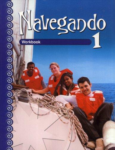 Navegando: Workbook 1 (English and Spanish Edition)