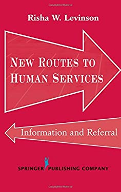 New Routes to Human Services: Information and Referral 9780826123930