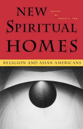 New Spiritual Homes: Religion and Asian Americans 9780824820725
