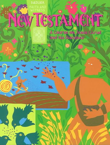 New Testament: A Course on Jesus and His Disciples: Keystone Edition