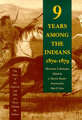Nine Years Among the Indians, 1870-1879: The Story of the Captivity and Life of a Texan Among the Indians 9780826314178