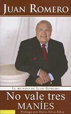 No Vale Tres Manies: El Mundo de Juan Romero 9780829751529