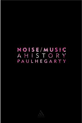 Noise/Music: A History 9780826417275
