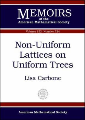 Non-Uniform Lattices on Uniform Trees - Carbone, Lisa